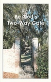 Book Be God's Two-Way Gate